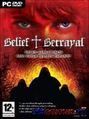 Поцелуй Иуды / Belief & Betrayal (PC)