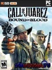 Call Of Juarez Bound In Blood (PC/Repack)