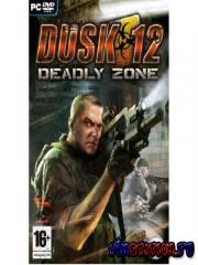 Dusk 12. Deadly Zone (PC/Repack)