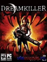 Dreamkiller  (PC/RUS/RePack )
