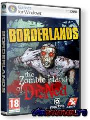 Borderlands+DLC The Zombie Island of Dr. Ned (PC/RUS/RePack)