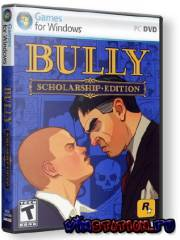 Bully: Scholarship Edition (PC/RUS/RePack)