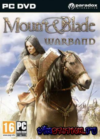 Скачать Mount and Blade: Warband v.1.102 (PC//RePack) бесплатно