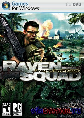 Скачать Raven Squad: Operation Hidden Dagger (PC/RUS/RePack ) бесплатно