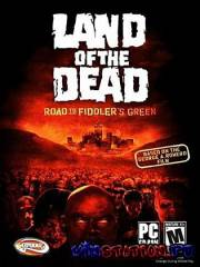 Land of the Dead: Road to Fiddler's Green (PC/RePack/RUS)