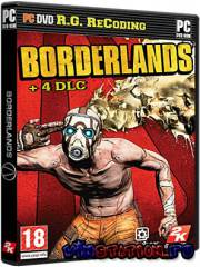 Borderlands + 4 DLC (PC/2010/RePack/RU) (обновлено)