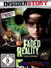 Insider Story - Faded Reality - Monicas Geheimnis