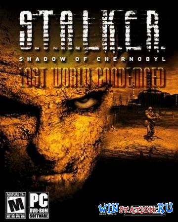S.T.A.L.K.E.R.: Lost World Condemned / Затерянный Мир (2011/RUS/Repack/PC)