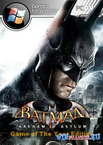 Batman: Arkham Asylum Game of The Year Edition (2009/RUS/RePack/PC)