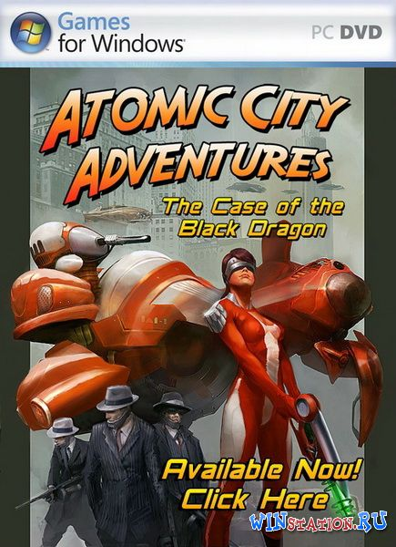 ������� ���� Atomic City Adventures: The Case of the Black Dragon
