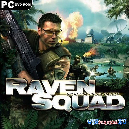 Скачать игру Raven Squad: Operation Hidden Dagger (2009/RUS/ENG/RePack by R.G.Repackers)