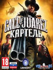 Call of Juarez: Картель / Call of Juarez : The Cartel