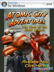 Atomic City Adventures: The Case of the Black Dragon