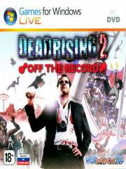 Dead Rising 2: Off the Record *v.1.02*