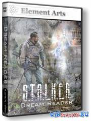 S.T.A.L.K.E.R.: Shadow Of Chernobyl - Dream Reader