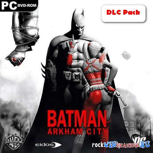 Скачать игру Batman: Arkham City - DLC Pack (2011/RUS/Multi9)