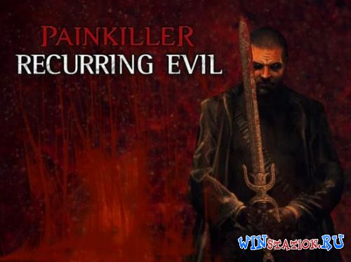 Скачать игру Painkiller: Recurring Evil