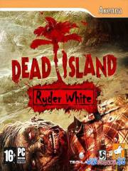Dead Island: Blood Edition + DLC Ryder White