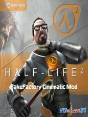 Half-Life 2 - FakeFactory Cinematic Mod Ultimate Full