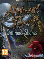 Естественная Угроза: Зловещие Берега / Natural Threat: Ominous Shores