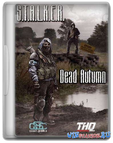 Скачать игру S.T.A.L.K.E.R.: Shadow of Chernobyl - Dead Autumn [v.1.0004]