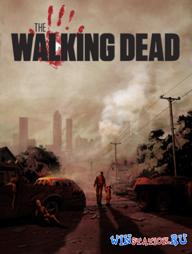 Скачать игру The Walking Dead: Episode 1,2,3,4