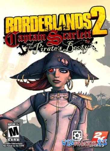 Скачать игру Borderlands 2: Captain Scarlett and Her Pirate's Booty