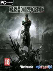 Dishonored *v.1.0u3 + 2 DLC*