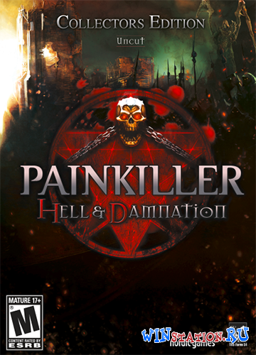 Скачать игру Painkiller Hell & Damnation. Collector's Edition