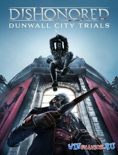 ������� ���� Dishonored - Dunwall City Trials