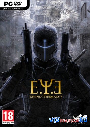 Скачать игру E.Y.E: Divine Cybermancy [v.1.31]