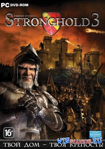 Скачать игру Stronghold 3: Gold Edition + DLC