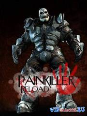 Painkiller: Reload / Пэйнкиллер: Перезагрузка (Havcom)