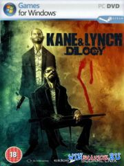 Kane & Lynch: Dilogy