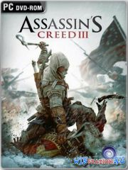 Assassin's Creed 3.Deluxe Edition.v 1.02 + 3 DLC (2xDVD5 или 1xDVD9)