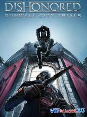 Dishonored + DLC Dunwall City Trials