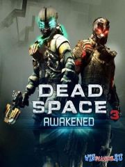 Dead Space 3 Awakened + DLC (UPDATE 1.0.0.1) (2013)
