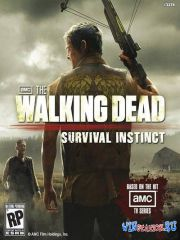 The Walking Dead. Инстинкт выживания / The Walking Dead: Survival Instinct