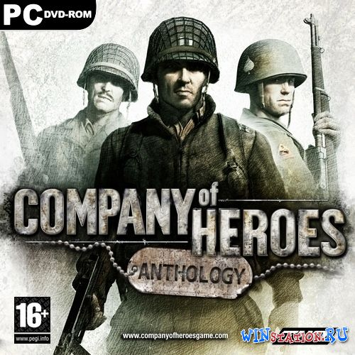 Скачать игру Company of Heroes - Антология / Company of Heroes - New Steam Version