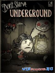 Don't Starve: Underground! (PC/RUS/ENG/2013) [RePack R.G. Механики]