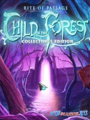 ����� ����������: ���� ���� / Rite of Passage 2: Child of the Forest