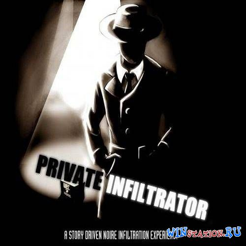Скачать игру Private Infiltrator (Espionage Noir Productions)