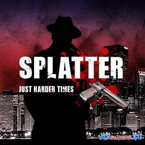 Скачать игру Splatter: Just Harder Times