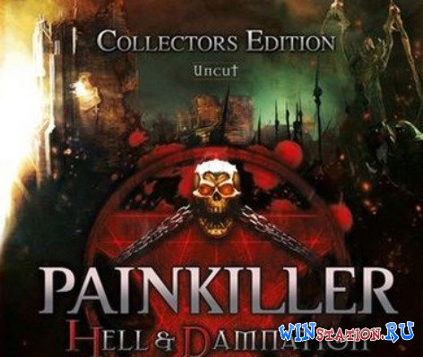 Скачать игру Painkiller. Hell & Damnation. CE
