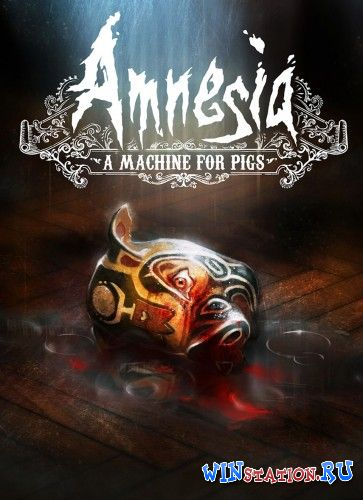 Скачать Amnesia: A Machine for Pigs бесплатно