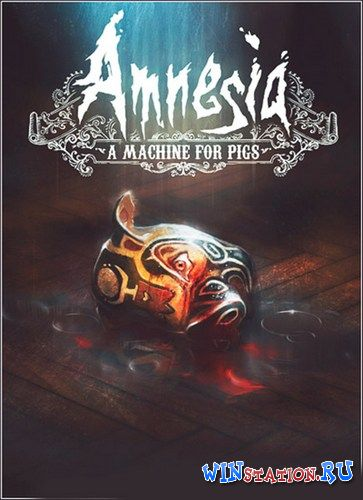 Скачать игру Amnesia: A Machine for Pigs