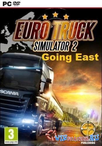 Скачать Euro Truck Simulator 2: Going East бесплатно