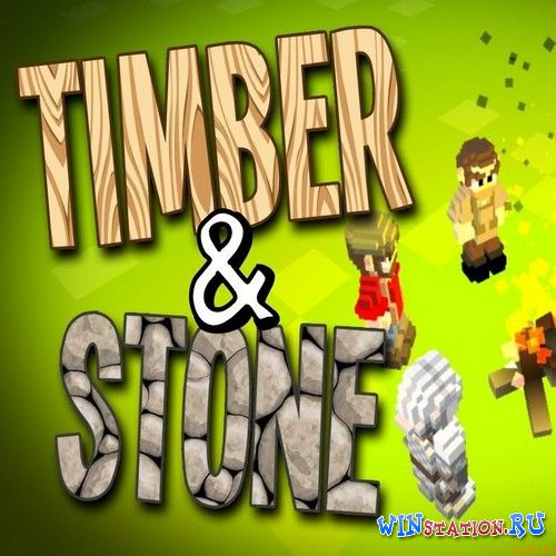 ������� Timber and Stone ���������