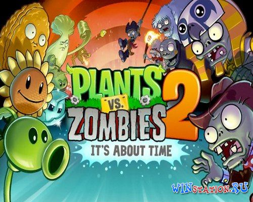 Plants vs. Zombies 2: It's About Time для Android