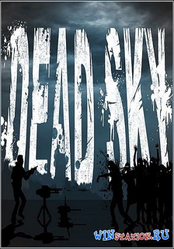 Скачать игру Dead Sky (2013/ENG/Repack by Let'sРlay)